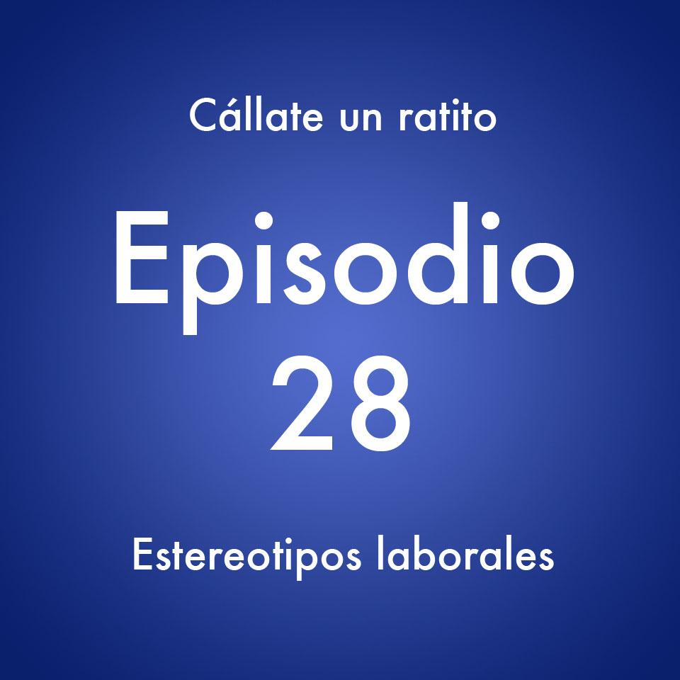 Episodio 28 – Estereotipos en las profesiones- Callate un ratito – Podcast Ecuador