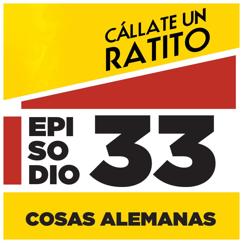 Episodio 33 – Cosas alemanas – Cállate un ratito – Podcast Ecuador